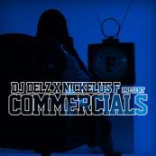 DJ Delz x Nickelus F - Commercials
