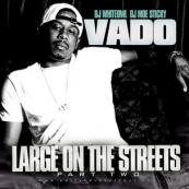Vado - Large on the Streets Part 2