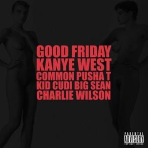 Kanye West f. Common, Kid CuDi, Pusha T, Big Sean & Charlie Wilson - G.O.O.D. Friday