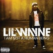 Lil Wayne - I Am Not a Human Being [Album Snippets]