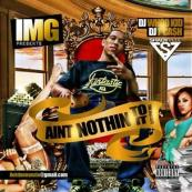 IMG - Ain't Nothing To It [Hosted by DJ Whoo Kid]