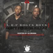 L.E.P Bogus Boys x DJ Drama - Don't Feed Da Killaz III [A Gangsta Grillz Special Edition]