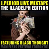 J. Period x Black Thought [The Roots] - J. Period Live Mixtape (Illadelph Edition)