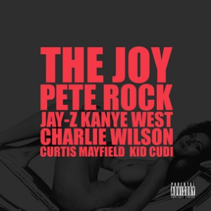 Kanye West f. Pete Rock, Jay-Z, Charlie Wilson, Curtis Mayfield & Kid Cudi - The Joy