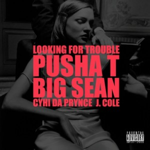 Kanye West f. Pusha T, Big Sean, CyHi Da Prynce & J. Cole - Looking For Trouble