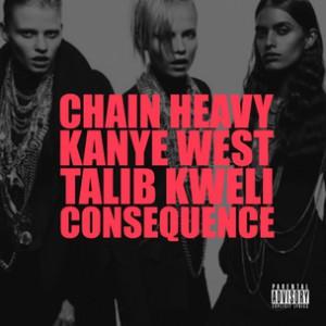 Kanye West f. Talib Kweli & Consequence - Chain Heavy [Prod. Q-Tip]