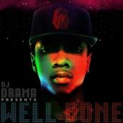 DJ Drama x Tyga - Well Done