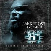 Jakk Frost x Vitamin D - Mekka N The Sole Brother