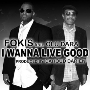 Fokis f. Olu Dara - I Wanna Live Good