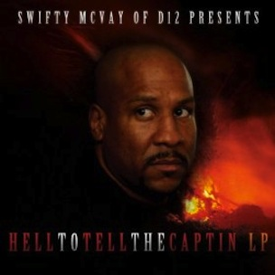 "Tracklisting & Artwork Revealed To D12's Swifty Mcvay's ""Hell To The Captain"""
