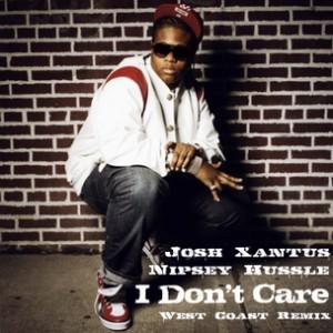 Josh Xantus f. Nipsey Hu$$le - I Don't Care Rmx