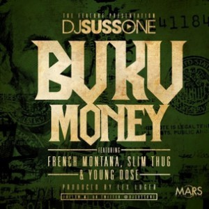 DJ Suss One f. French Montana, Slim Thug & Young Dose - Buku Money [Prod. Lex Luger]