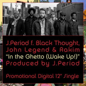 The Roots f. Rakim & John Legend - In the Ghetto (Wake Up!) [Prod. J. Period]