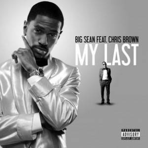 Big Sean f. Chris Brown - My Last [Prod. No I.D.]