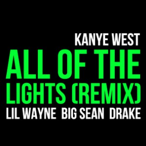 Kanye West f. Lil Wayne, Drake & Big Sean - All Of the Lights Rmx