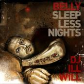 Belly  - Sleepless Nights (Hosted By DJ Ill Will)