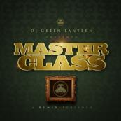 DJ Green Lantern Presents - Master Class (A Remix-Perience)