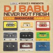 Decon & HipHopDX Present - DJ Babu: Never Not Fresh SXSW Showcase Sampler