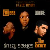 DJ Alexei Presents - Drake x The Fugees: Drizzy Settles The Score