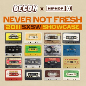 """HipHopDX & Decon Present """"Never Not Fresh"""" South By Southwest Showcase"""