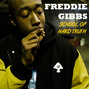 Freddie Gibbs: School of Hard Truth