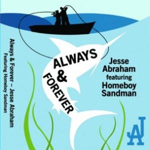 Jesse Abraham f. Homeboy Sandman - Always and Forever