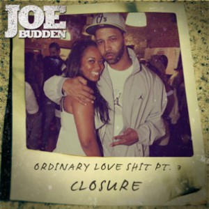 Joe Budden - Ordinary Love Shit Pt. 3 [Closure]