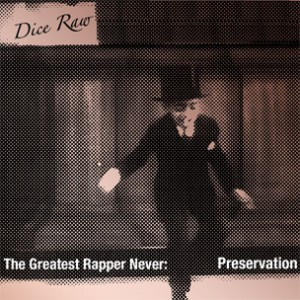 "Dice Raw Announces ""Preservation"" LP, Due June 7th"