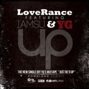 Loverance f. YG & Iamsu - Up