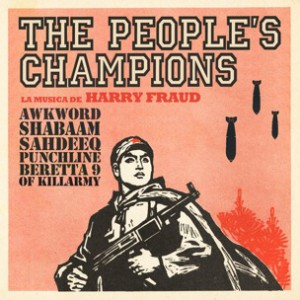 Awkword, Punchline, Shabaam Sahdeeq & Beretta 9 (Killarmy) - The People's Champions [prod. Harry Fraud]