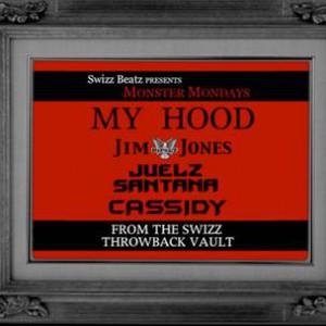 Jim Jones, Juelz Santana & Cassidy - My Hood [prod. Swizz Beatz]