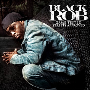 "Black Rob Reveals Tracklist, Cover For ""Game Tested, Street Approved"""