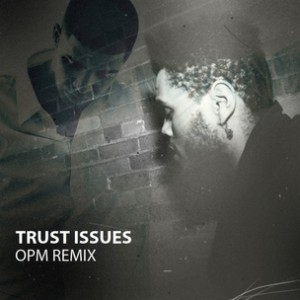 Drake f. The Weeknd - Trust Issues-I'm One One (OPM Rmx)