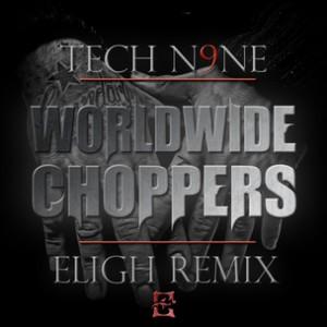 Tech N9ne f. Yelawolf, Busta Rhymes, Twista, Ceza, JL B.Hood, Uso, D-Loc, Twisted Insane, & Eligh - Worldwide Choppers (Eligh Rmx)