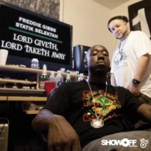 Statik Selektah & Freddie Gibbs - Lord Giveth, Lord Taketh Away