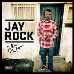 "Tracklist Revealed For Jay Rock's ""Follow Me Home,"" Features Chris Brown, Tech N9ne & More"