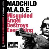 Madchild - M.A.D.E. - Misguided Angel Destroys Everything