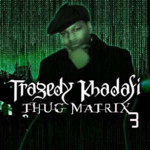 "Tragedy Khadafi To Release ""Thug Matrix 3"" On September 20th"
