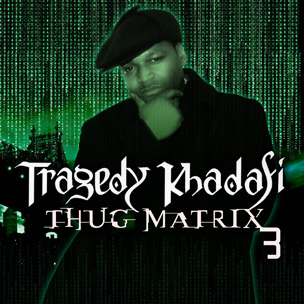 "Tragedy Khadafi To Release ""Thug Matrix 3"" On September 20th"