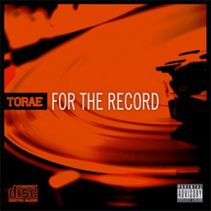"""Torae's """"For The Record,"""" Produced By Pete Rock, Diamond D, DJ Premier"""