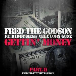 Fred The Godson f. Diddy, Meek Mill & Cory Gunz - Gettin' Money Part II [Prod. Street Fabulous]