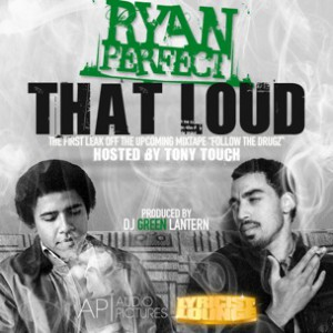 Ryan Perfect - That Loud [prod. DJ Green Lantern]