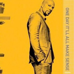 """Common To Release Autobiography """"One Day It'll All Make Sense"""" On September 13th"""