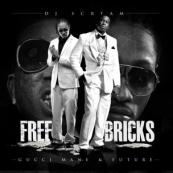 Gucci Mane & Future - Free Bricks