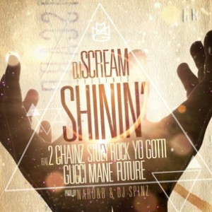 DJ Scream f. 2 Chainz, Stuey Rock, Yo Gotti, Future & Gucci Mane - Shinin