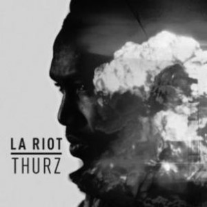 Thurz - L.A. Riot