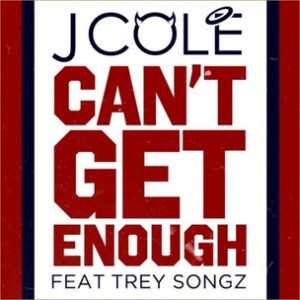 J. Cole f. Trey Songz - Can't Get Enough