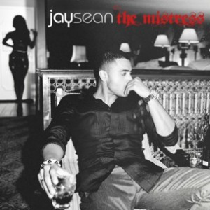 R&B Pick: Jay Sean - The Mistress