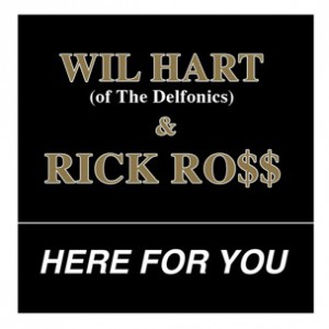 Wil Hart (The Delfonics) f. Rick Ross - Here For You