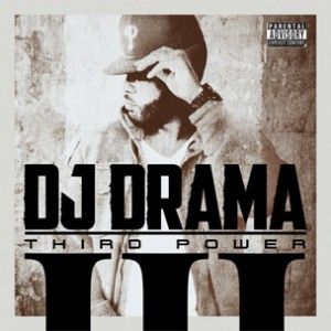 """DJ Drama Releases Tracklist For """"Third Power,"""" Features Young Jeezy, J. Cole & More"""